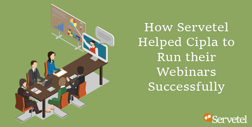 How Servetel Helped Cipla to Run their Webinars Successfully