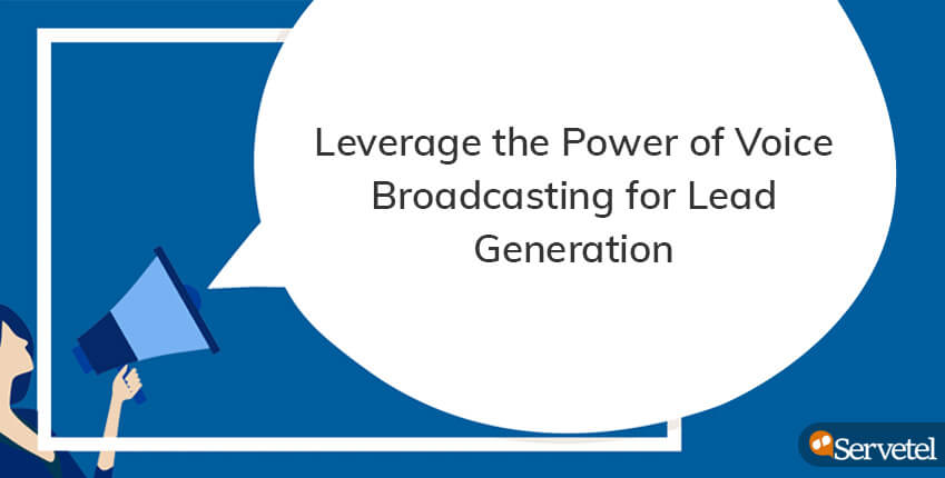 voice broadcasting for lead generation