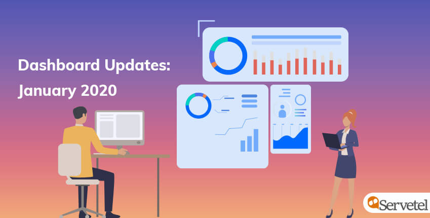 Servetel Dashboard Updates January 2020