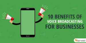 10 benefits of voice broadcasting for businesses
