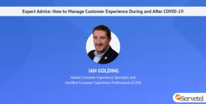 Expert Advice: How to Manage Customer Experience During and After COVID-19 Crisis